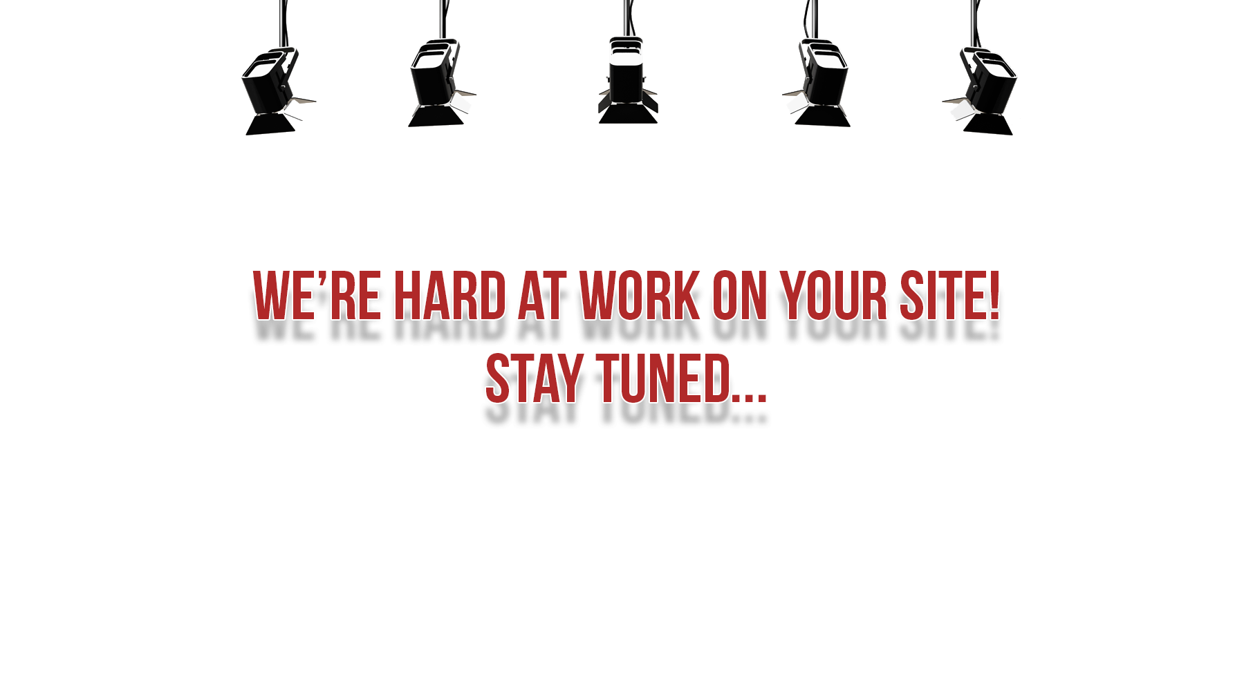 We're hard at work On Your Site! Stay Tuned...